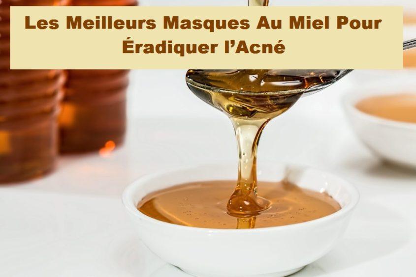 Photo of Masques au miel anti-acné super efficaces