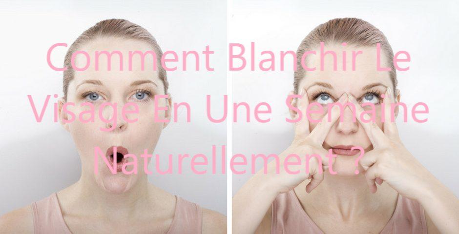 blanchir la peau en une semaine naturellement
