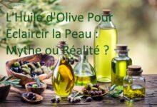 Photo de L'huile d'olive éclaircit la peau pour de bon ? Voici l'avis des spécialistes !