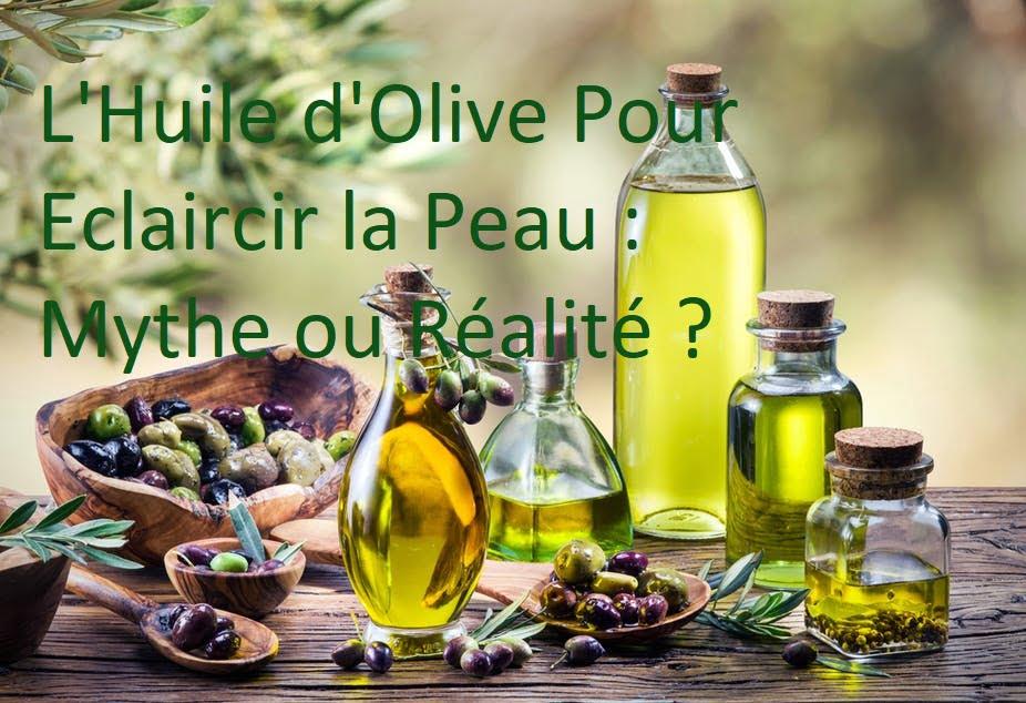huile d'olive éclaircit la peau